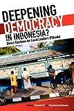 Deepening Democracy in Indonesia?, Maribeth Erb and Priyambudi Sulistiyanto, 9812308415