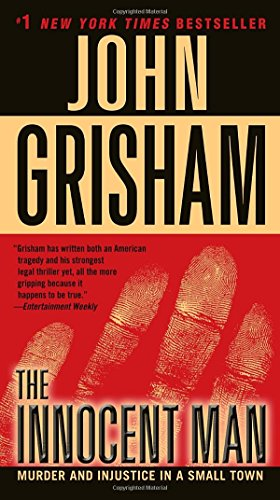 The Innocent Man: Murder and Injustice in a Small Town [John Grisham] (De Bolsillo)