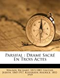 img - for Parsifal: drame sacr  en trois actes (French Edition) book / textbook / text book