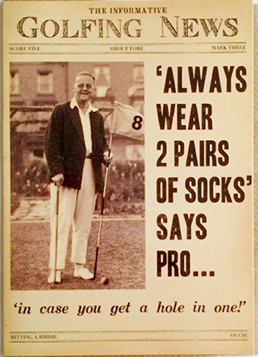 The Informative Golfing News Always Wear 2 Pairs Of Socks  Says Pro   In Case You Get A Hole In One