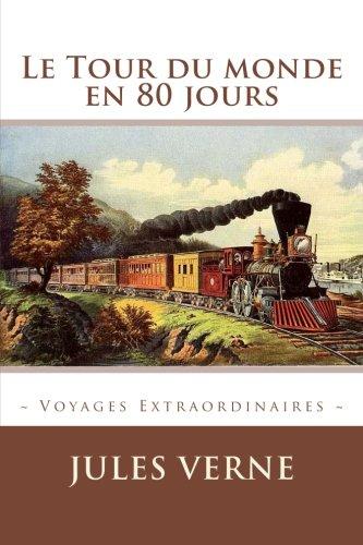 Le Tour du monde en 80 jours (Voyages Extraordinaires) (French Edition)