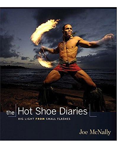 The Hot Shoe Diaries Big Light from Small Flashes Joe McNally 9780321580146 Amazon.com Books  sc 1 st  Amazon.com & The Hot Shoe Diaries: Big Light from Small Flashes: Joe McNally ... azcodes.com