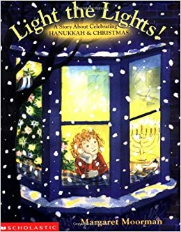 Christmas Honika.Light The Lights A Story About Celebrating Hanukkah And