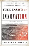 img - for The Dawn of Innovation: The First American Industrial Revolution book / textbook / text book