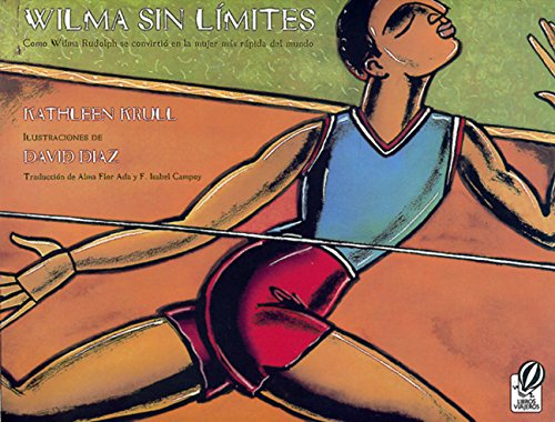 Read Online Wilma sin l¡mites: Como Wilma Rudolph se convirti¢ en la mujer m s r pida del mundo PDF