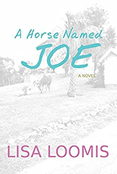 A Horse Named Joe by [Loomis, Lisa]