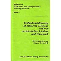 Frühindustrialisierung in Schleswig-Holstein, anderen norddeutschen Ländern und Dänemark