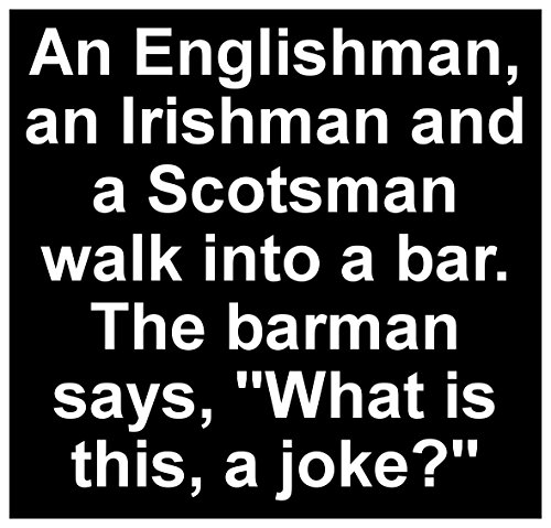 New Black Comedy Sticker an Englishman Irishman and Scotsman Walk Into a Bar Is This a (Irishman Bar)
