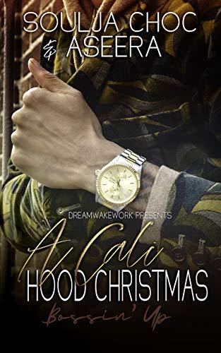 A Cali Hood Christmas: Bossin' Up (Christmas Chocs)