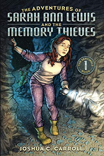 The Adventures of Sarah Ann Lewis and the Memory Thieves (The Sentinels Book 1) by [Carroll, Joshua C.]