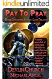 Pay to Pray - Book One of the Amanda Love Trilogy