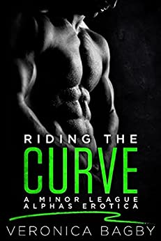 Riding the Curve  (Minor League Alphas Book 2) by [Bagby, Veronica ]