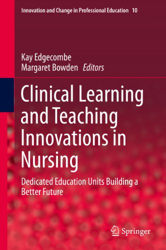 Clinical Learning and Teaching Innovations in Nursing: 10 (Innovation and Change in Professional Education) Pdf