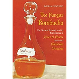 Tea Fungus Kombucha: The Natural Remedy and it Significance in Cases of Cancer and Other Metabolic Diseases 15 For centuries, Kombucha has been a popular remedy in eastern Asia. On account of its beneficial effect in the case of metabolic diseases it has now been ac