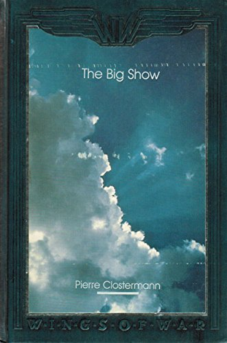 The Big Show: Some Experiences of a French Fighter Pilot in the R.A.F. (Wings of War) (English and French Edition)