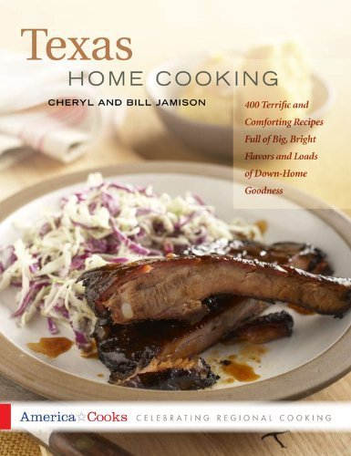 Texas Home Cooking: 400 Terrific and Comforting Recipes Full of Big, Bright Flavors and Loads of Down-Home Goodness (America Cooks) by Jamison, Cheryl Alters, Jamison, Bill (2011) Paperback