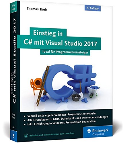 Einstieg in C# mit Visual Studio 2017: Ideal für Programmieranfänger Broschiert – 27. März 2017 Thomas Theis Rheinwerk Computing 3836244934 COMPUTERS / General