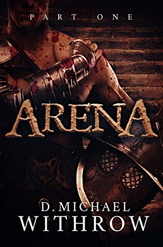 Arena	by D Michael Withrow