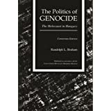 The Politics of Genocide: The Holocaust in Hungary, Condensed Edition