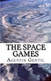 img - for The Space Games: The killer story of the kid who changed the world forever book / textbook / text book