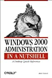 Windows 2000 Administration, Tulloch, Mitch and Tulloch, Ingrid, 1565927133