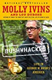 Bushwhacked: Life in George W. Bush's America