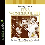 Finding God in 'It's a Wonderful Life' | Greg Asimakoupoulos