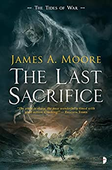 The Last Sacrifice (Tides of War Book 1) by [Moore, James A.]
