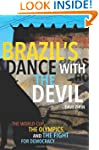 Brazil's Dance with the Devil: The Wo...