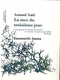 La mer du troisième jour par Armand Gatti
