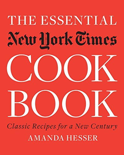 The Essential New York Times Cookbook: Classic Recipes for a New Century by Amanda Hesser (2010-10-25) (Essential New York Times Cookbook compare prices)