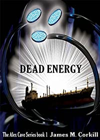 Dead Energy. The Alex Cave Series Book 1. by James M Corkill ebook deal
