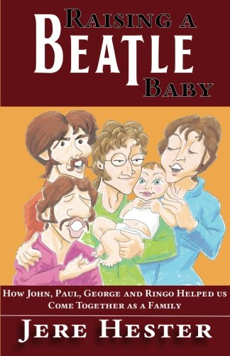 (Raising a Beatle Baby)