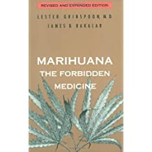 Marihuana, the Forbidden Medicine: Revised and Expanded Edition