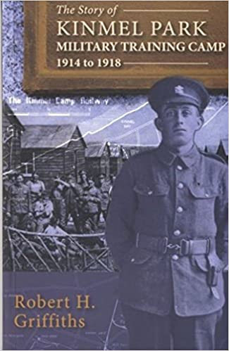 The Story of Kinmel Park Military Training Camp 1914 to 1918 (Great