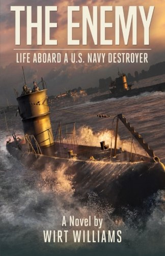 The Enemy: A Novel of Life Aboard a U.S. Navy Destroyer in World War II