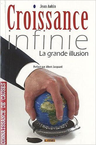 Lire en ligne Croissance infinie : La grande illusion epub pdf