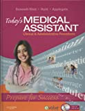 Today's Medical Assistant - Text and Virtual Medical Office Package : Clinical and Administrative Procedures, Bonewit-West, Kathy and Hunt, Sue, 141605264X