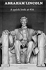 Abraham Lincoln: a quick look at @16 Paperback