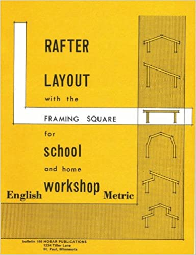 Rafter Layout With The Framing Square For School And Home Workshop 5th  Edition