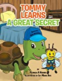 Tommy Learns a Great Secret, Patricia A. Hughes, 1466911867