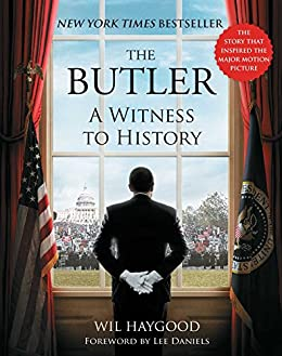 The Butler: A Witness to History by [Haygood, Wil]
