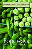 The New Encyclopedia of Southern Culture, Vol. 7: Foodways