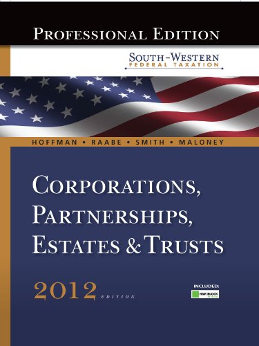 South-Western Federal Taxation 2012: Corporations, Partnerships, Estates and Trusts, Professional Version (with H&R