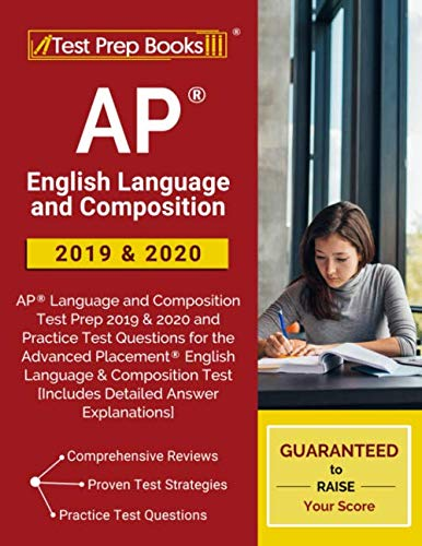 AP English Language and Composition 2019 & 2020: AP Language and Composition Test Prep 2019 & 2020 and Practice Test Questions for the Advanced ... Test [Includes Detailed Answer Explanations]