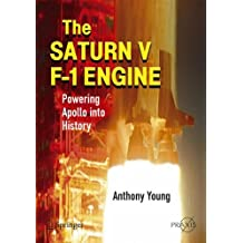 The Saturn V F-1 Engine: Powering Apollo into History