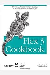 Flex 3 Cookbook: Code-Recipes, Tips, and Tricks for RIA Developers (Adobe Developer Library) Paperback