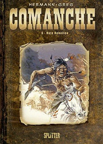 Comanche: Band 6. Rote Rebellen