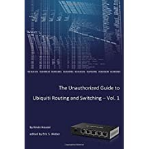 The Unauthorized Guide To Ubiquiti Routing And Switching Vol1
