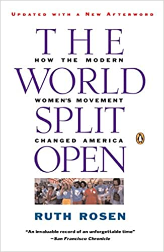 the world split open how the modern women s movement changed